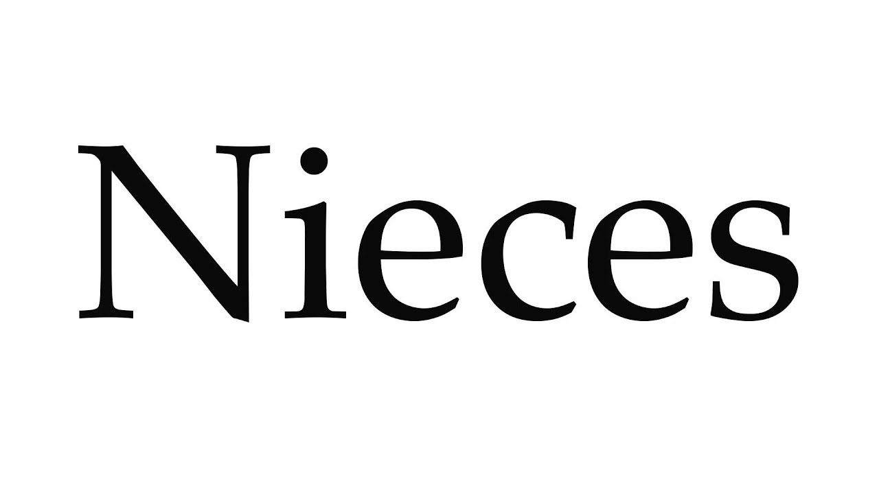 How to Pronounce Nieces
