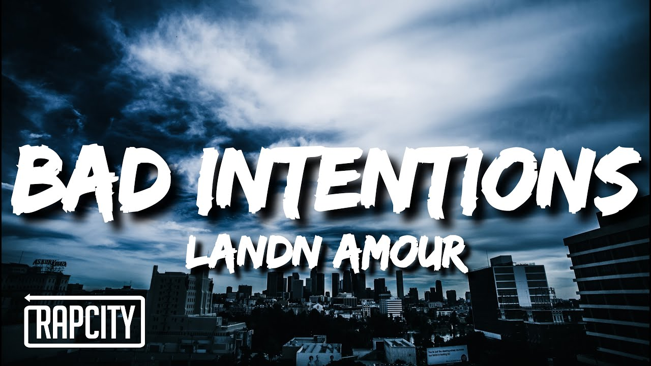 Landn Amour - Bad Intentions (Lyrics)