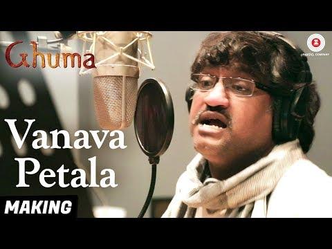 Vanava Petala- Making | Ghuma | Ajay Gogavale | Pramod Kasbe & Teshwani Vetal
