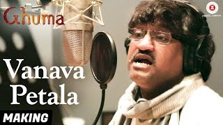 Gambar cover Vanava Petala  - Making   Ghuma   Ajay Gogavale   Pramod Kasbe & Teshwani Vetal