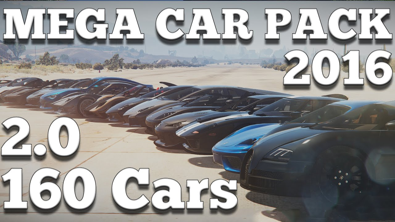 GTA V - MEGA CAR PACK 160 CARS 2 0 2016 Constantly updated + works on  latest patch