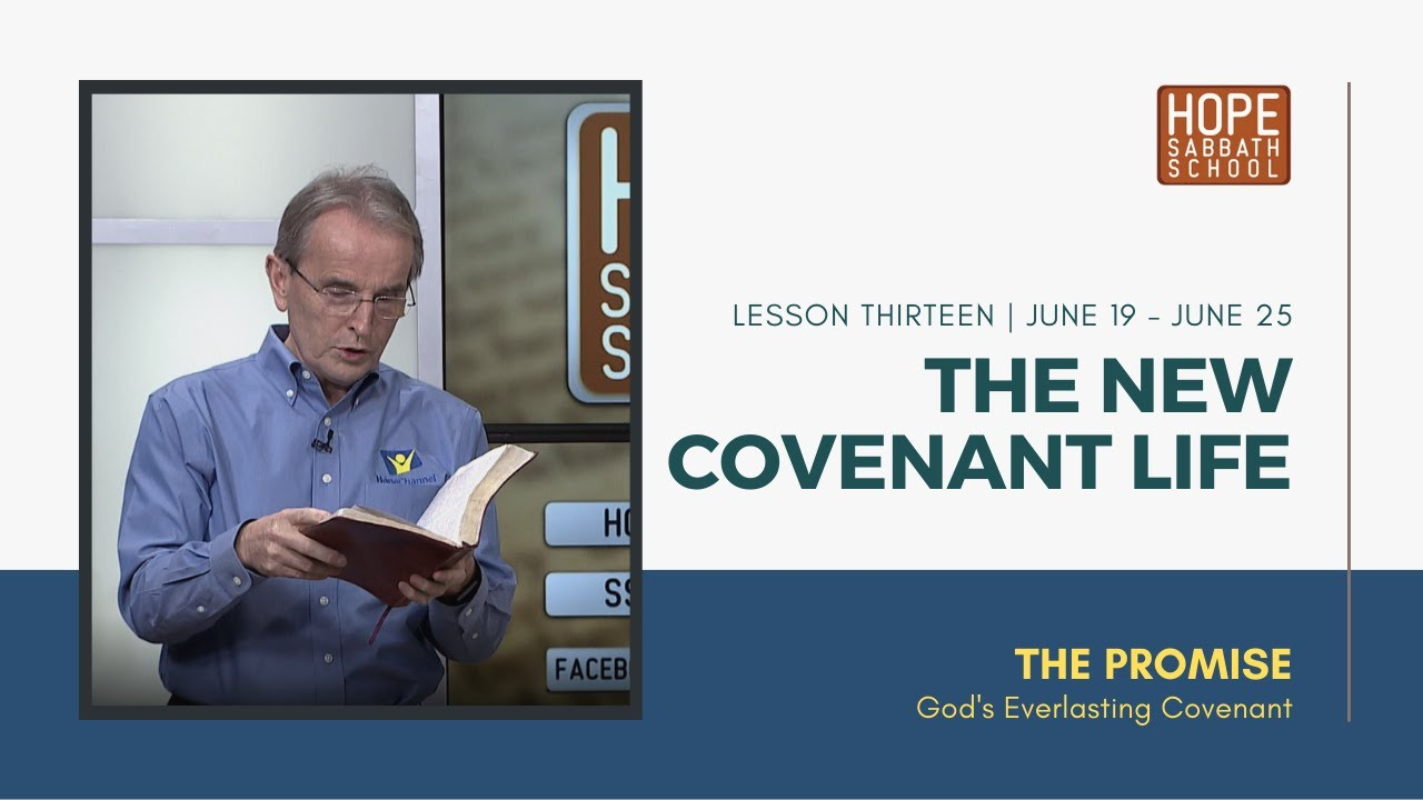 Lesson 13 | The New-Covenant Life (Qtr. 2, 2021)