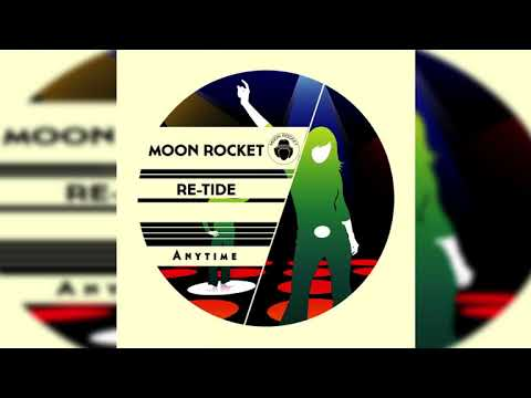 Moon Rocket, Re-Tide _ Anytime