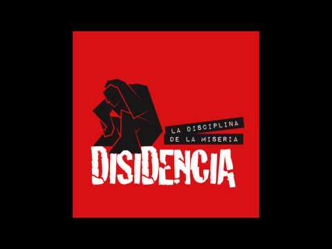 Disidencia - La Disciplina De La Miseria(2015(FULL ALBUM)