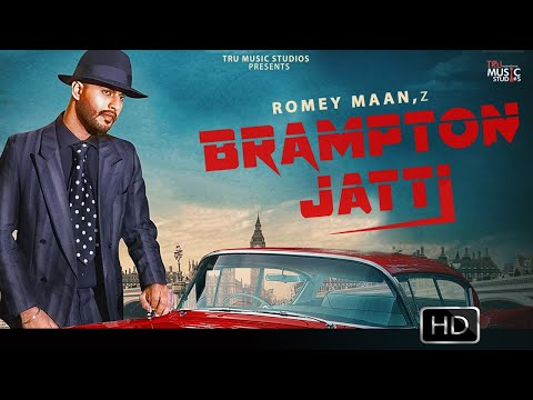 BRAMPTON JATTI (Official Video) | Romey Maan | Tru Music Studios | Latest Punjabi Songs 2020