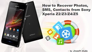 Sony Xperia Data Recovery - How to Recover Data from Sony Xperia Z5/Z4/Z3/Z2