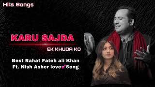 Karu Sajda Ek Khuda Ko - Rahat Fateh Ali Khan Ft. Nish Asher - Khuda Aur Mohabbat - Romantic Song