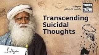 How To Overcome Suicidal Thoughts Sadhguru Answers