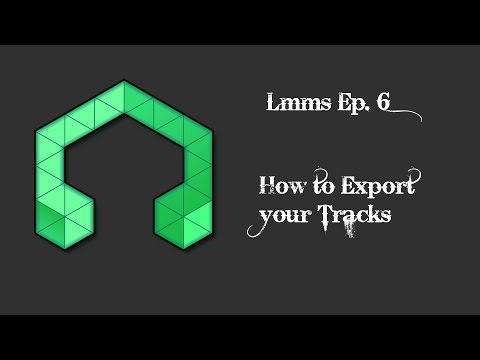Lmms ep. 6 How to Export your Tracks