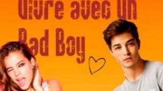 Vivre Avec Un Bad Boy Bande-Annonce Wattpad