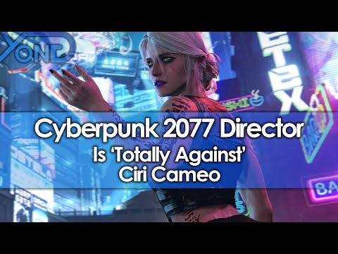 Cyberpunk 2077 Director is 'Totally Against' Ciri Cameo