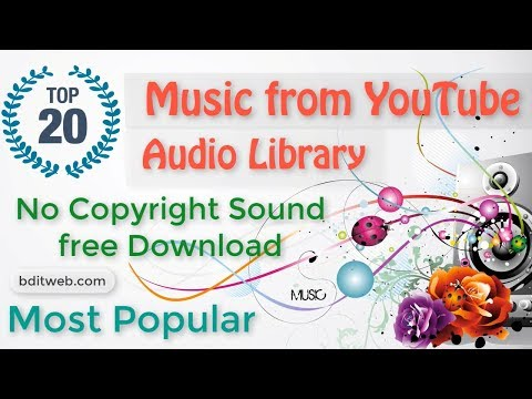 Top 20 Music from YouTube Audio Library - No Copyright Sound free Download