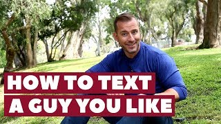 How To Text a Guy You Like | Dating Advice for Women by Mat Boggs