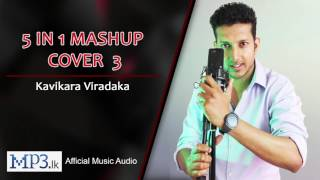 5 in 1 Mashup Cover 3 by Kavikara Viradaka
