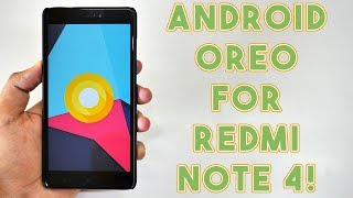 How to Install Android Oreo on Redmi Note 4! [Quick Guide]