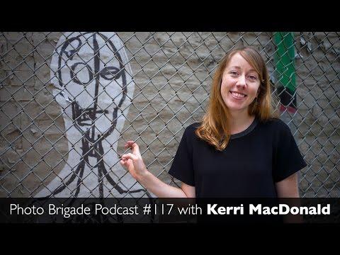 Kerri MacDonald - Photo Brigade Podcast #117