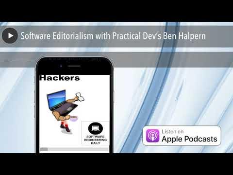 Software Editorialism with Practical Dev's Ben Halpern