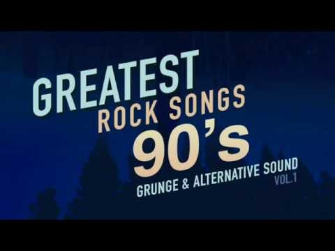 Greatest Rock Songs - 90's Grunge & Alternative Sound - Vol.