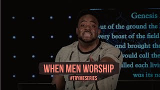 When Men Worship | Try Me | (Part 24) Jerry Flowers