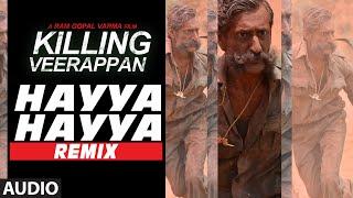 hayya hayya remix full song audio    killing veerappan    shivaraj kumar sandeep parul yagna