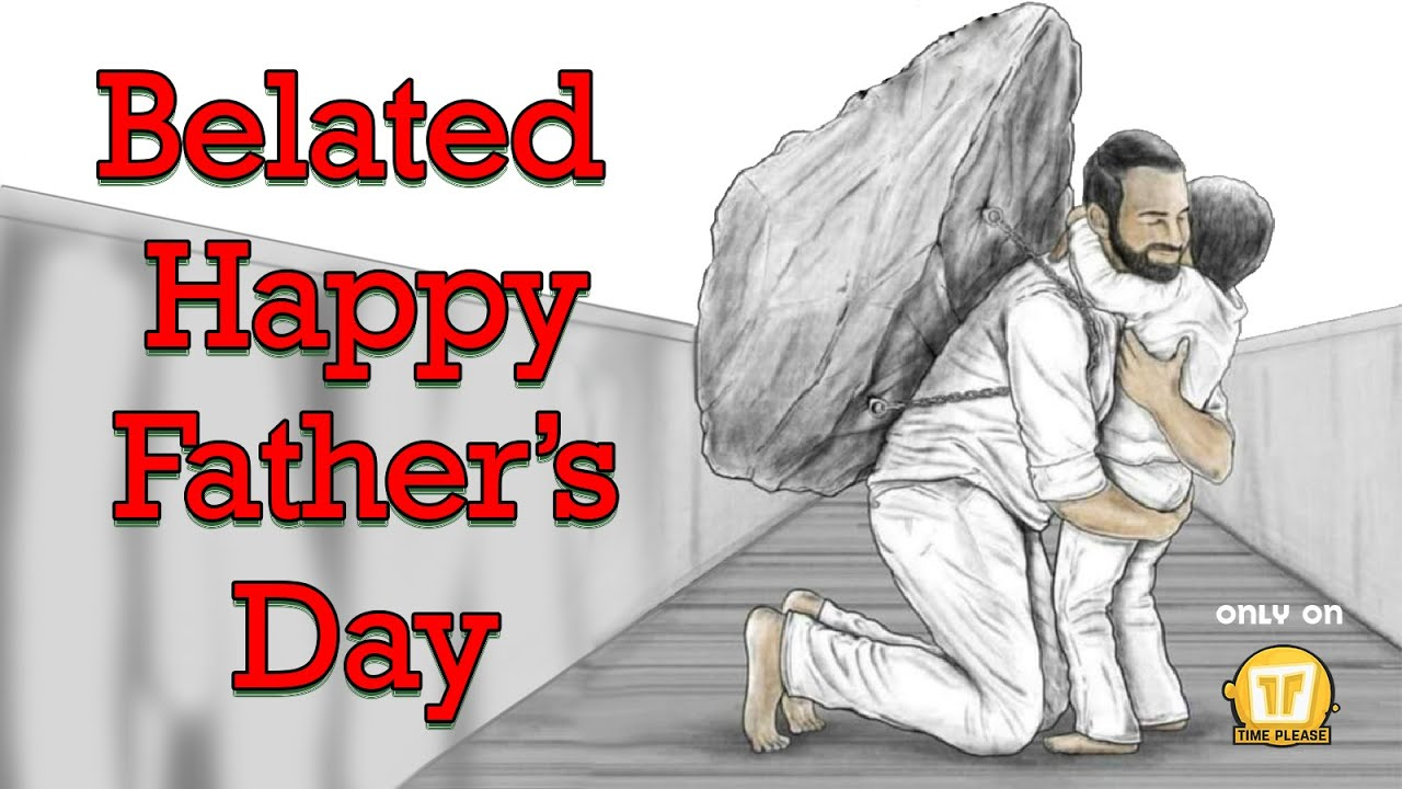 Belated Happy Father's Day | ft. Pinank Trivedi |  Time please.
