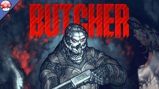 BUTCHER Gameplay - Part 1 - Walkthrough (Steam PC Game)
