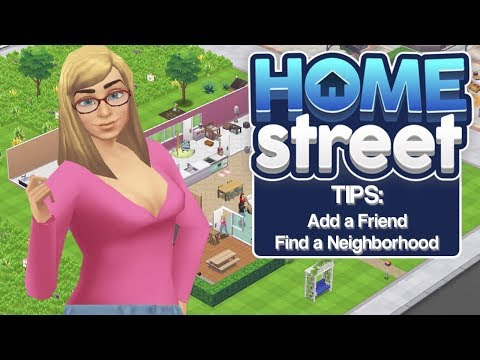 Home Street Tips - How to Add a Friend and How to Find a Neighborhood