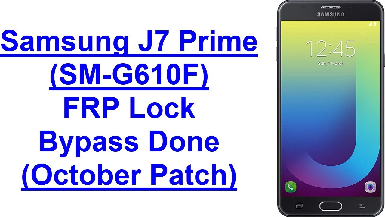 Samsung J7 prime (SM-G610F) FRP (Google Account) Lock Remove Done (Android  8 1) October 2018 Patch by Mobile Solution Point