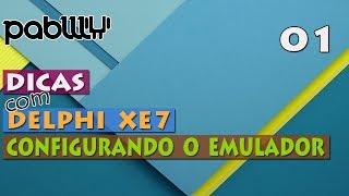 [Aula 01] Delphi XE7 - Configurando o emulador