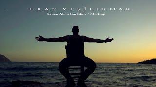 Eray Yeşilırmak - Sezen Aksu Şarkıları ( Mashup ) Resimi