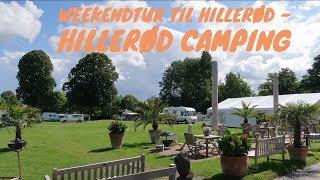 Weekendtur Til Hillerød - Del 1 - Hillerød Camping