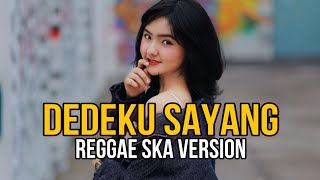 Gambar cover Dedeku Sayang Versi Reggae Ska (Video Lirik) Lion And Friends