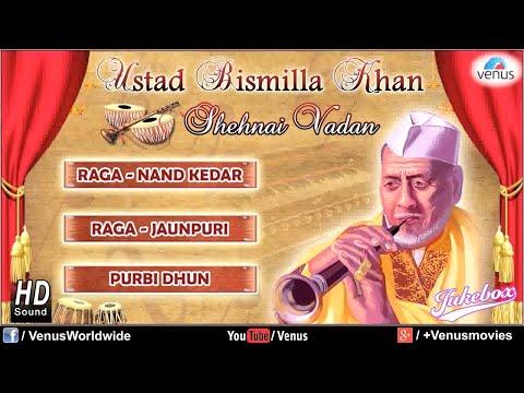 Shehnai Vadan - Ustad Bismillah Khan | Hindustani Classical Instrumental Audio Jukebox