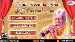 Shehnai Vadan - Ustad Bismillah Khan | Hindustani Classical Instrumental Audio Jukebox