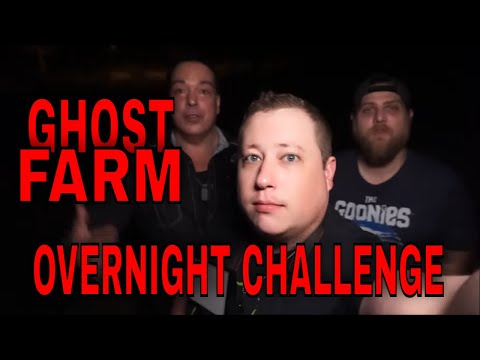 (OVERNIGHT CHALLENGE AT A HAUNTED FARM) GO GENTLE INTO THE NIGHT, FRIGHTENING FARMHOUSE