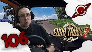 Euro Truck Simulator 2 | La Chronique du Routier #106: L
