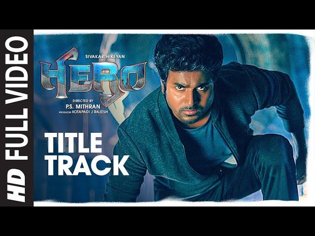 Full Video Hero Title Track   Hero Tamil Movie   Sivakarthikeyan   Yuvan Shankar Raja   Arjun Sarja