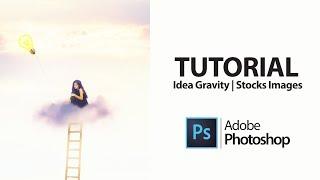 Idea Gravity | Photoshop Manipulation Photo Effects Tutorial