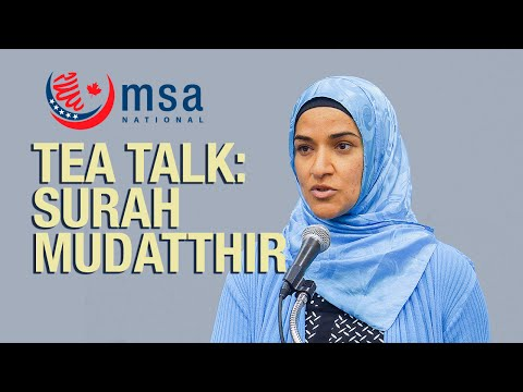 TEA Talk: Lessons from Surah Mudatthir - Dalia Mogahed - MSA National