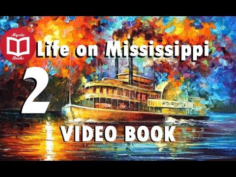 Life on the Mississippi By Mark Twain [Part 2/5] VideoBook