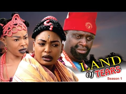 Land of tears Season 1   -  Latest 2016 Nigerian Nollywood Movie