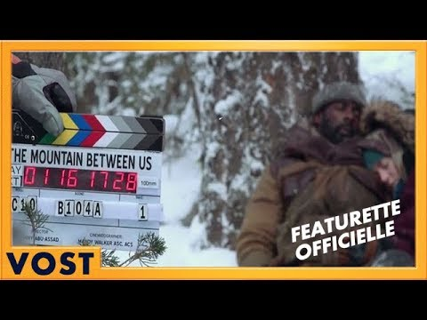 La Montagne entre Nous | Featurette - Behind the Scene [Officielle] VOST HD  | 2017