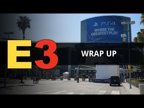 E3 2014: Final Thoughts