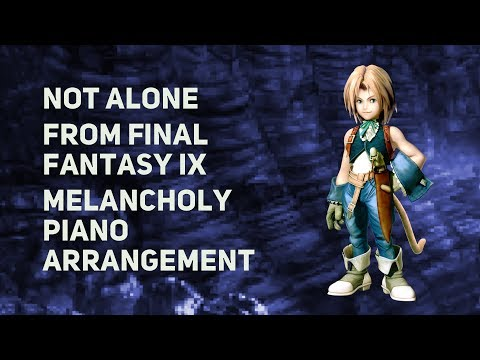 TPR - Not Alone / You're Not Alone - A Melancholy Tribute To Final Fantasy IX