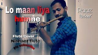 Lo maan liya hamne   Flute cover   Instrumental   Arijit Singh   Nishant Flute