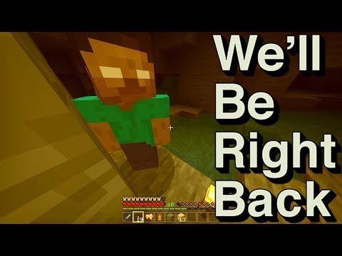 We Will Be Right Back Minecraft Youtube