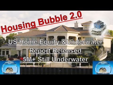 Housing Bubble 2.0 - US Home Equity & Underwater Report Released - 5 Million Still Underwater