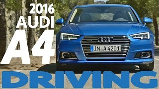 ► 2016 Audi A4 Sedan - First Driving