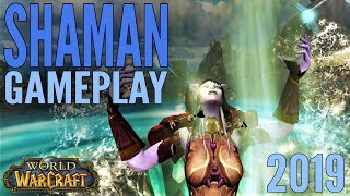 WoW: Shaman Gameplay 2019 - Battle for Azeroth & All Specs