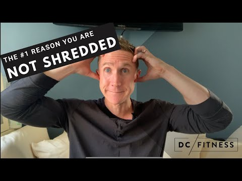 The #1 Reason Why You're Not Shredded